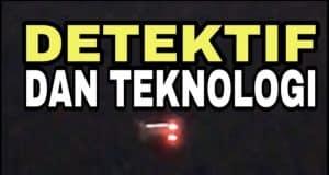 detektif dan teknologi